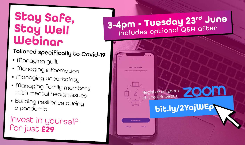 Stay Safe, Stay Well Webinar - 23rd June 2020
