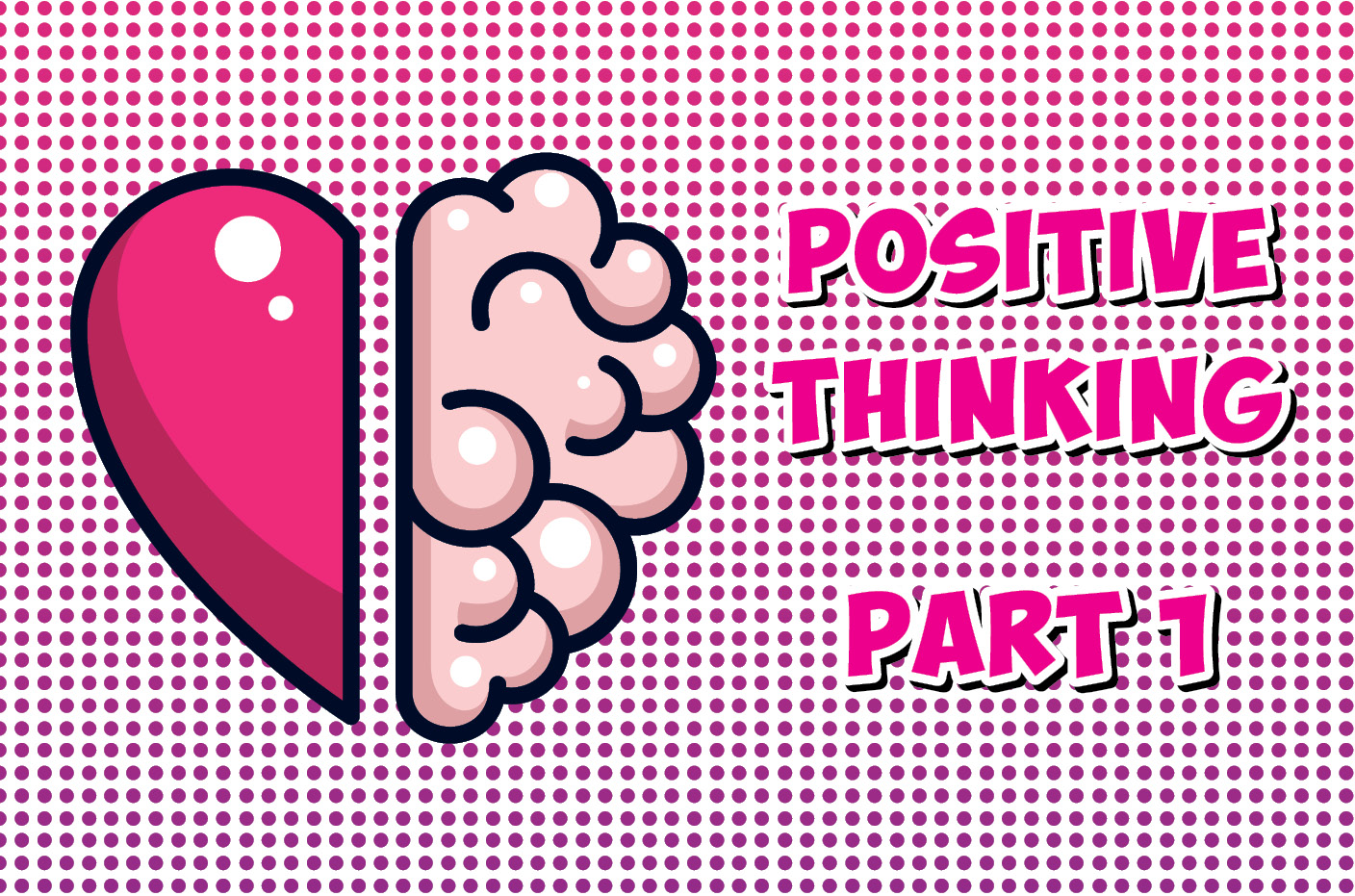 Positive Thinking Part 1: Tapping Into The Power Of Positivity